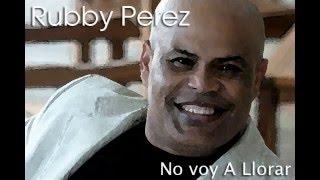 Rubby Perez    No voy A Llorar