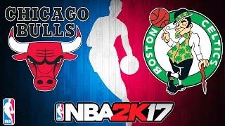 CHICAGO BULLS vs BOSTON CELTICS! - NBA 2K17