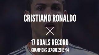 Cristiano Ronaldo Vidéo: Les 17 Buts en Ligue des Champions 2013/2014