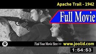 Watch: Apache Trail (1942) Full Movie Online