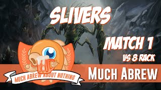 Much Abrew About Nothing: Slivers vs 8 Rack (Match 1)