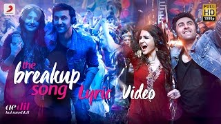 The Breakup Song - Official Lyric Video | Ranbir | Anushka | Pritam | Arijit I Badshah | Jonita