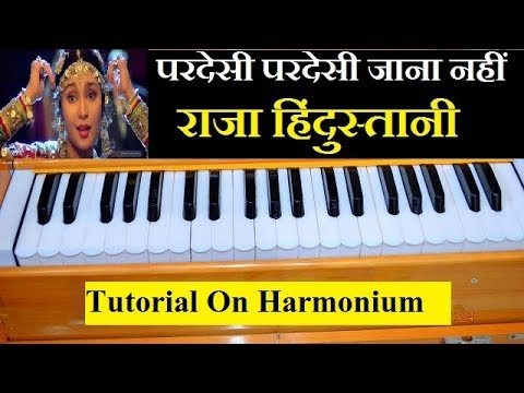 Xxx Mp4 Pardesi Pardesi Jana Nahi Tutorial On Harmonium With Notes Raja Hindustani 3gp Sex