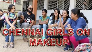 Chennai Girls on Make Up | Loudspeaker Epi 16 | Vox Pop | Madras Central