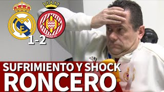 Real Madrid 1- Girona 2 | El sufrimiento de Roncero: en 'shock' hasta el final | Diario AS