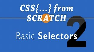 Basic CSS selectors   Episode 2   CSS from scratch   Shield Eagle