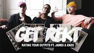 Get Rekt ft. James & Enzo (Rating Your Outfits)