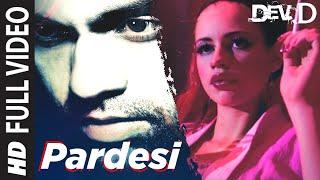 Pardesi [Full Song] Dev D