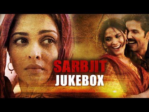 SARBJIT Audio Jukebox (Full Songs) | Aishwarya Rai Bachchan, Randeep Hooda, Richa Chadda | T-Series