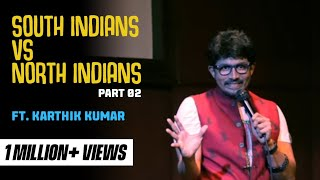 South Indian vs North Indian Part 2 - Standup Comedy Video by Karthik Kumar