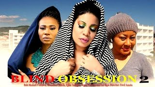 Blind Obsession  2   - Latest Nigerian Nollywood Movie