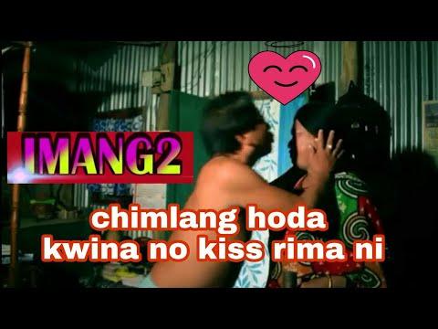 Xxx Mp4 Chimlang Hoda Kwina No Kiss Rima Ni Imang 2 Kokborok Comedy Scenes 3gp Sex