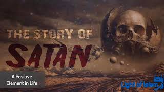 The Story of Satan   Powerful Reminder   Must Listen