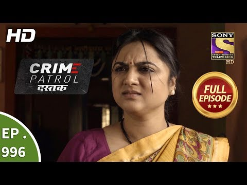 Crime Patrol Dastak - Ep 996 - Full Episode - 13th March, 2019