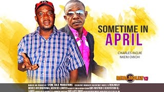 Nigerian Nollywood Movies - Some Time In April 1