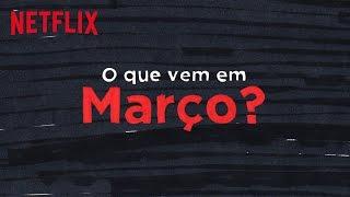 Netflix | Novidades de Março