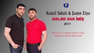 Ramil Sedali ft Samo Ziya - Neler var imiş 2017