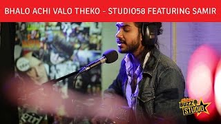 """Bhalo Achi Bhalo Theko"" - Studio58 featuring Samir Obaid 
