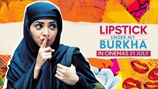 LIPSTICK UNDER MY BURKHA | Official Trailer | Releasing 21 July | Konkona Sensharma, Ratna Pathak