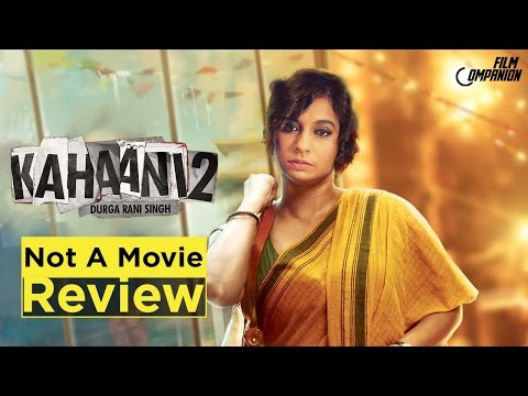 Xxx Mp4 Kahaani 2 Durga Rani Singh Not A Movie Review Sucharita Tyagi 3gp Sex