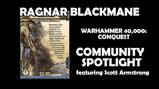 Ragnar Blackmane - Warhammer 40,000 Conquest Community Spotlight