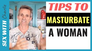 5 Tips To Masturbate a Woman And Reach Orgasm