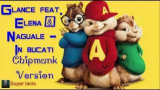 Glance feat. Elena & Naguale - In bucati (Chipmunks Version)