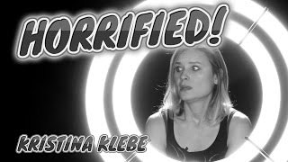 HORRIFIED! Episode 2.21 Kristina Klebe
