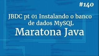 Curso Java Completo - Aula 140: JDBC pt 01 Instalando o banco de dados MySQL