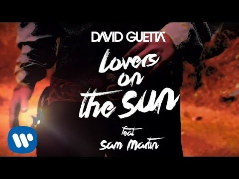 David Guetta Lovers On The Sun Lyrics Video ft Sam Martin