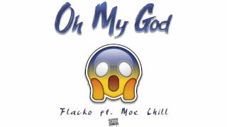 Flacko ft. Moe Chill - Oh My God