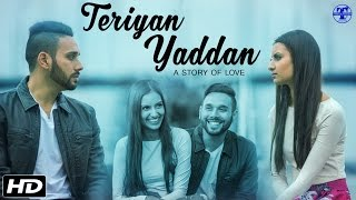 Teriyan Yaddan - A Story Of Love - Bir Singh Feat. Rajan Bal - Punjabi Video 2016   DS Dave
