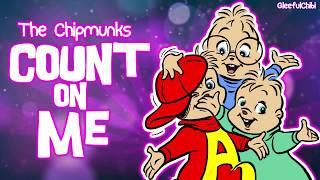 The Chipmunks - Count On Me (with lyrics)