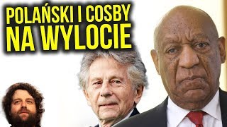 Bill Cosby i Roman Polański w Hollywood niczym Gural na YouTube - Komentator