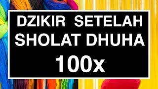 Doa Sholat Dhuha: Dzikir Setelah Sholat Dhuha 100 Kali (Tata Cara Sholat Dhuha Seri 06)