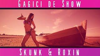 Skunk & Roxin - Gagici De Show (Videoclip)