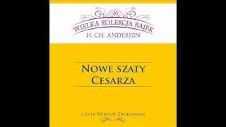 Wielka Kolekcja Bajek * Hans Christian Andersen * Nowe Szaty Cesarza * czyta Wiktor Zborowski