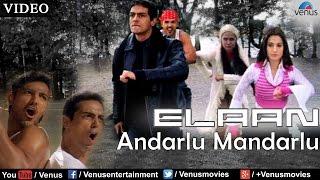Andarlu Mandarlu Full Video Song | Elaan | John Abraham, Lara Dutta, Arjun Rampal & Amisha Patel