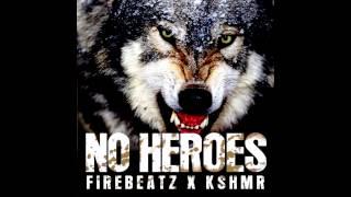 Firebeatz & KSHMR feat. Luciana & Ahzee - No Heroes DMVIP Mash-up