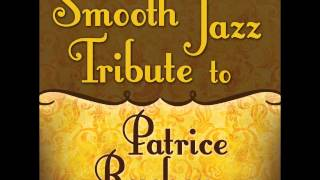 Forget Me Nots - Patrice Rushen Smooth Jazz Tribute