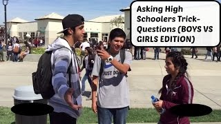ASKING HIGH SCHOOLERS TRICK QUESTIONS (BOYS VS GIRLS EDITION)