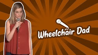 Wheelchair Dad (Stand Up Comedy)
