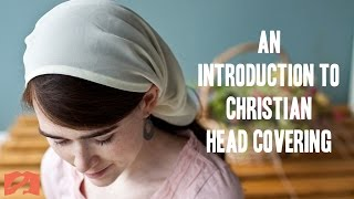 An Introduction to Christian Head Covering