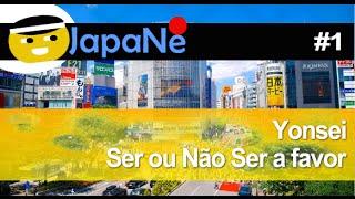 Yonsei Ser ou Não ser a Favor   JapaNe#1