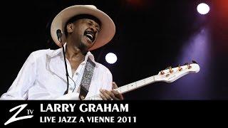 Larry Graham - Jazz à Vienne 2011 - LIVE