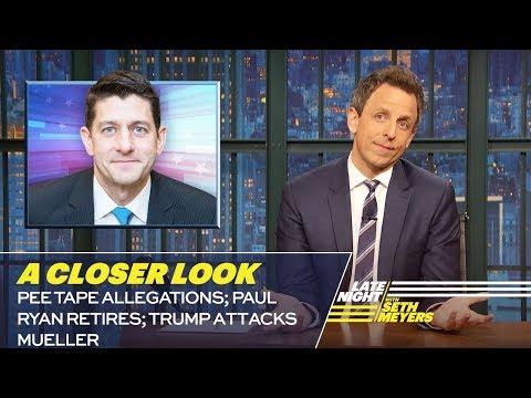 Pee Tape Allegations; Paul Ryan Retires; Trump Attacks Mueller A Closer Look