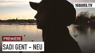 Sadi Gent - Neu (Intro) // prod. by Konrad Janz & Sadi Gent (16BARS.TV PREMIERE)