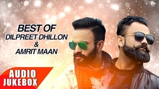 Best Of Amrit Maan & Dilpreet Dhillon | Punjabi Best Song Collection | Speed Records