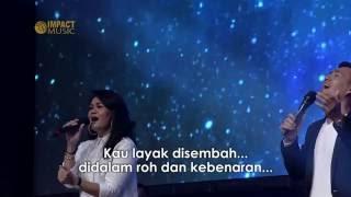 LGLP - Kau Yang Layak (PUSAT PENYEMBAHANKU) - Inspirational Worship 2