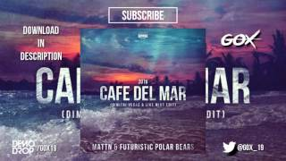 [100 Subs.] Cafe Del Mar 2016 | MATTN & Futuristic Polar Bears  [Original Mix] [FREE DOWNLOAD]